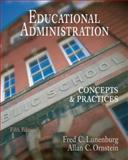 Educational Administration : Concepts and Practices, Lunenburg, Fred C. and Ornstein, Allan C., 0495115851