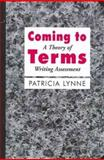 Coming to Terms : A Theory of Writing Assessment, Lynne, Patricia, 0874215854