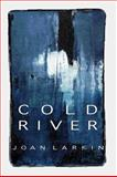 Cold River, Larkin, Joan, 0965155854