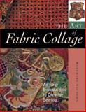 The Art of Fabric Collage, Rosemary Eichorn, 1561585858