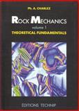 Rock Mechanics : Theoretical Fundamentals, Charlez, Philippe, 2710805855
