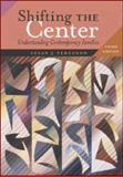 Shifting the Center : Understanding Contemporary Families, Ferguson, Susan J., 0072825855