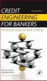 Credit Engineering for Bankers : A Practical Guide for Bank Lending, Glantz, Morton and Mun, Johnathan, 0123785855