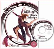 The Excellent Instructor and the Teaching of Dance Techniques, Ambrosio, Nora, 0757555853