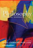 Philosophy : The Classic Readings, Fosl, Peter S. and Cooper, David E., 1405145854
