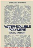 Water-Soluble Polymers : Proceedings of a Symposium Held by the American Chemical Society, Division of Organic Coatings and Plastics Chemistry, in New York City on August 30-31 1972, Bikales, N., 1461345855