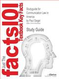 Outlines and Highlights for Communication Law in America by Paul Siegel, Cram101 Textbook Reviews Staff, 1618305859