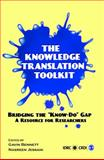 The Knowledge Translation Toolkit : Bridging the Know/Do Gap - A Resource for Researchers, Bennett, Gavin and Jessani, Nasreen, 8132105850