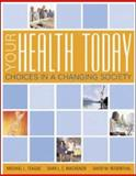 Your Health Today : Choices in a Changing Society with Powerweb/Olc Bind-In Card, Teague, Michael L. and Rosenthal, David M., 0072985852