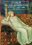 Art and Architecture in Italy, 1250-1400, White, John, Jr., 0300055854