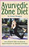 Ayurvedic Zone Diet, Dennis Thompson, 0914955853