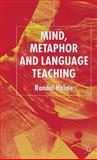 Mind, Metaphor and Language Teaching, Holme, Randal, 1403915857