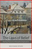 The Laws of Belief : Ranking Theory and Its Philosophical Applications, Spohn, Wolfgang, 0198705859