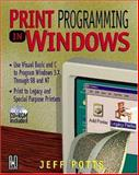 Print Programming in Windows : Driving Special Printers, Potts, Jeff, 0879305851