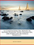 La Composizione Del Mondo Di Ristoro d'Arezzo Testo Italiano Del 1282 Pubblicato Da Enrico Narducci..., Ristoro D'Arezzo, 1274525853