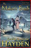 The Maker's Brush, David Alastair Hayden, 1494235854