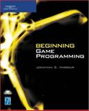 Beginning Game Programming, Harbour, Jonathan S., 1592005853