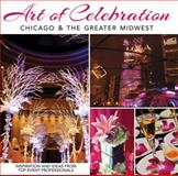 Art of Celebration Chicago and the Greater Midwest, , 1933415851