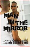 Man in the Mirror, Isaiah David Paul, 1934195855