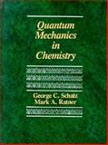 Quantum Mechanics in Chemistry, Schatz, George C. and Ratner, Mark A., 0137475853