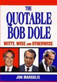 The Quotable Bob Dole, Jon Margolis, 0380785854