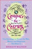 Conquer the Cosmos, Bridgett Walther, 0452295858