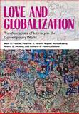 Love and Globalization : Transformations of Intimacy in the Contemporary World, , 0826515851