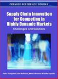 Supply Chain Innovation for Competing in Highly Dynamic Markets : Challenges and Solutions, Pietro Evangelista, 1609605853