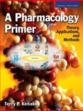 A Pharmacology Primer : Theory, Application and Methods, Kenakin, Terry, 0123745853