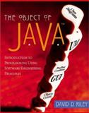The Object of Java : Introduction to Programming Using Software Engineering Principles, JavaPlace Edition, Riley, David D., 0201715856