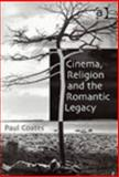 Cinema Religion and the Romantic Legacy : Through a Glass Darkly, Coates, Paul, 0754615855