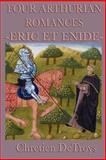 Four Arthurian Romances -Eric et Enide-, Chretien Detroys, 1617205850