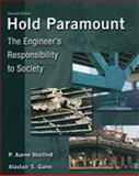 Hold Paramount : The Engineer's Responsibility to Society, Vesilind, P. Aarne and Gunn, Alastair S., 0495295868