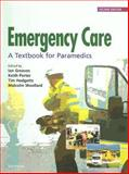 Emergency Care : A Textbook for Paramedics, Greaves, Ian and Porter, Keith, 0702025860