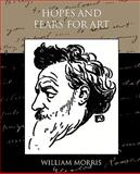 Hopes and Fears for Art, William Morris, 1438525869