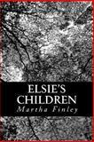 Elsie's Children, Martha Finley, 1490905863