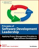 Principles of Software Development Leadership : Applying Project Management Principles to Agile Software Development, Whitaker, Ken, 1584505869