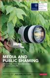 Media and Public Shaming : Drawing the Boundaries of Disclosure, Petley, Julian, 178076586X