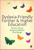 Dyslexia-Friendly Further and Higher Education, Meehan, Margaret and Pavey, Barbara, 1847875866