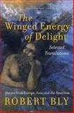The Winged Energy of Delight, Robert Bly, 0060575867