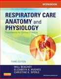 Workbook for Respiratory Care Anatomy and Physiology : Foundations for Clinical Practice, Beachey, Will and Sperle, Christine K., 0323085865