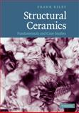Structural Ceramics : Fundamentals and Case Studies, Riley, Frank and Riley, F. L., 0521845866