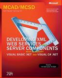 MCAD/MCSD Self-Paced Training : Developing XML Web Services and Server Components with Microsoft Visual Basic .Net and Visual C# . Net, Microsoft Official Academic Course Staff and Microsoft Corporation Staff, 0735615861
