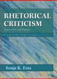 Rhetorical Criticism : Exploration and Practice, Foss, Sonja K., 1577665864