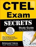 CTEL Exam Secrets Study Guide : CTEL Test Review for the California Teacher of English Learners Examination, CTEL Exam Secrets Test Prep Team, 1609715861