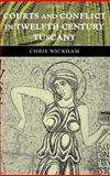 Courts and Conflict in Twelfth-Century Tuscany, Wickham, Chris, 0199265860