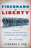 Firebrand of Liberty, Stephen V. Ash, 0393065863