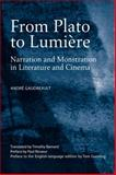 From Plato to Lumière : Narration and Monstration in Literature and Cinema, Gaudreault, André and Barnard, Timothy, 0802095860