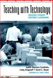 Teaching with Technology : Creating Student-Centered Classrooms, Sandholtz, Judith and Ringstaff, Cathy, 0807735868