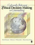 Culturally Relevant Ethical Decision-Making in Counseling, Houser, Rick and Wilczenski, Felicia L., 1412905869